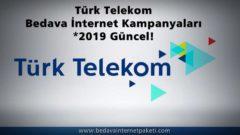 Türk Telekom Bedava İnternet Kampanyaları 2019